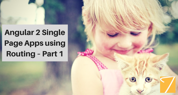 Angular 2 Single Page Apps using Routing – Part 1