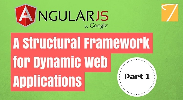 AngularJS – A Structural Framework for Dynamic Web Applications [Part 1]
