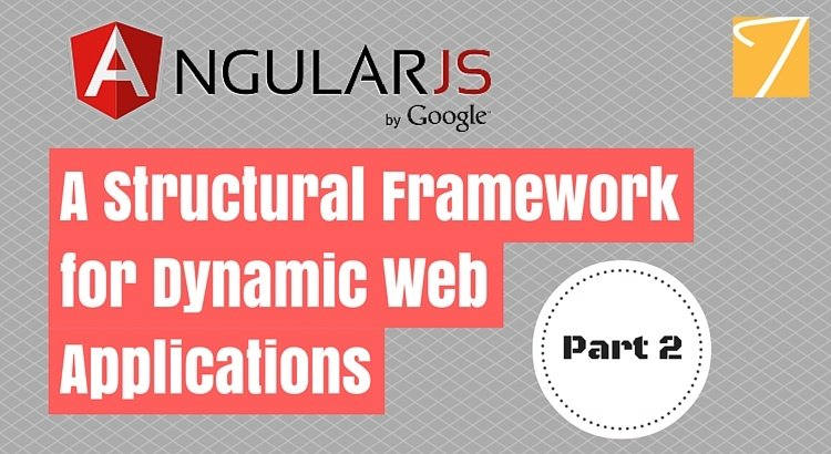 AngularJS – A Structural Framework for Dynamic Web Applications [Part 2]