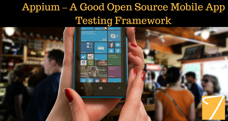 Appium – A Good Open Source Mobile App Testing Framework