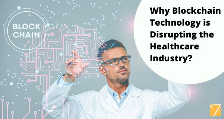 Why Blockchain Technology is Disrupting the Healthcare Industry