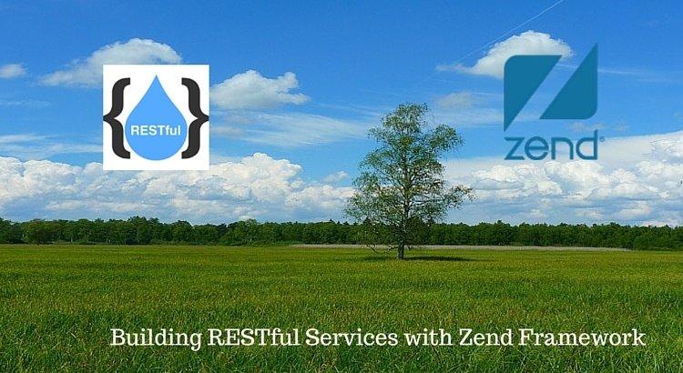 Building RESTful Services with Zend Framework