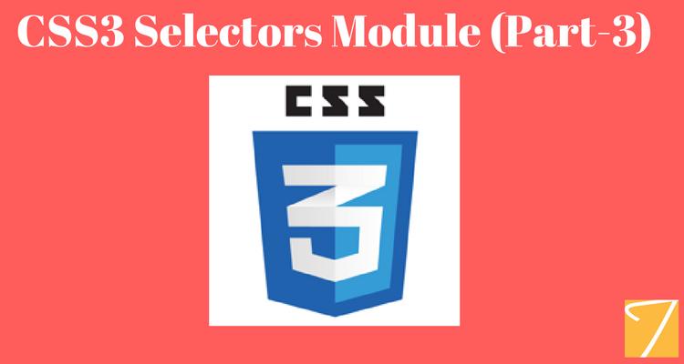 CSS3 Selectors Module Part-3