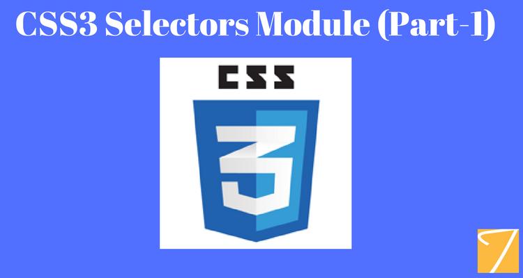 CSS3 Selectors Module Part-1