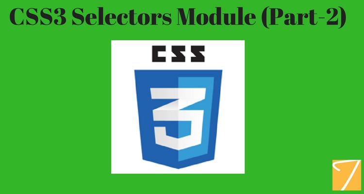 CSS3 Selectors Module Part-2