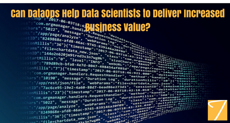 Can DataOps Help Data Scientists to Deliver Increased Business Value?