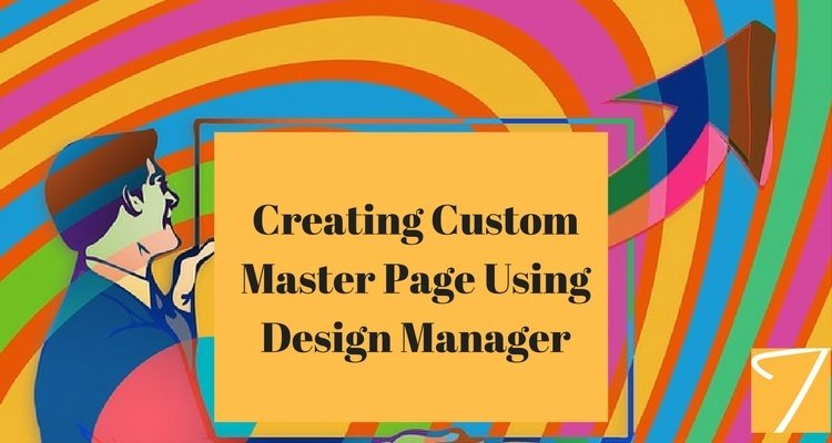 Creating Custom Master Page Using Design Manager