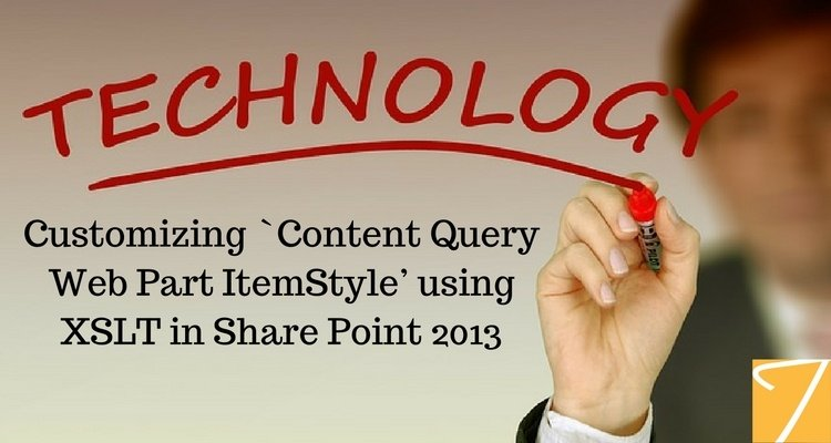 Customizing 'Content Query Webpart ItemStyle' using XSLT in SharePoint 2013
