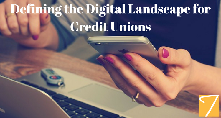 Defining the Digital Landscape for Credit Unions