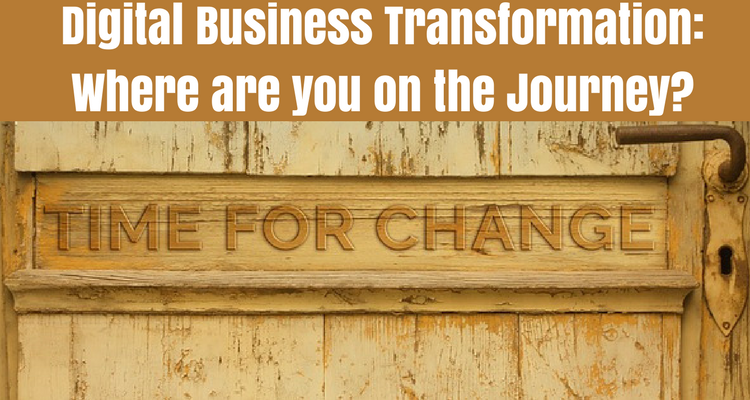 Digital Business Transformation: Where Are You on the Journey?