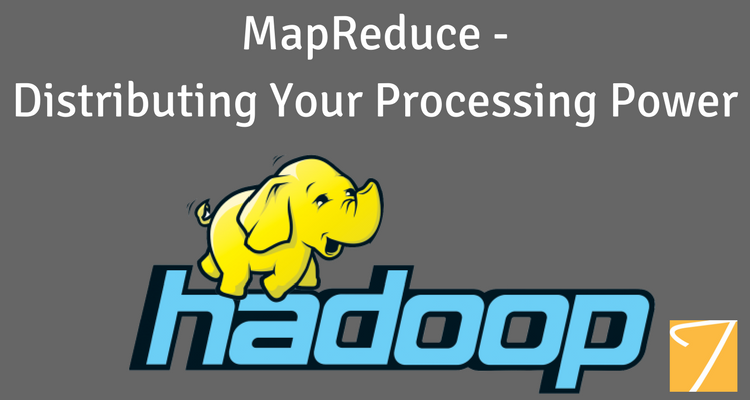 MapReduce – Distributing Your Processing Power