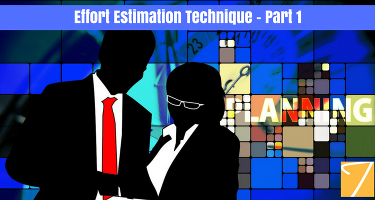 Effort Estimation Technique – Part 1