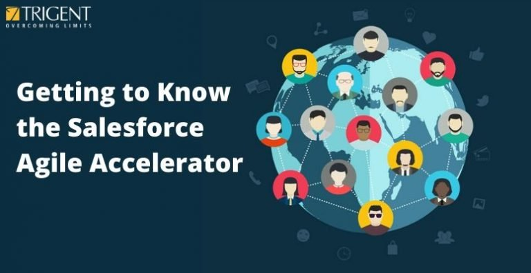 Getting to Know the Salesforce Agile Accelerator