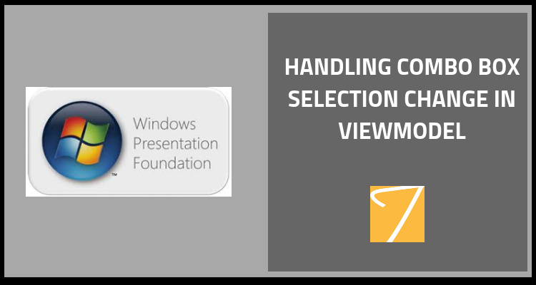 Handling Combo Box Selection Change in ViewModel (WPF MVVM)