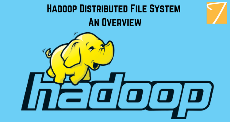 Hadoop Distributed File System – An Overview