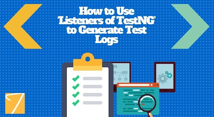 How to Use 'Listeners of TestNG' to Generate Test Logs