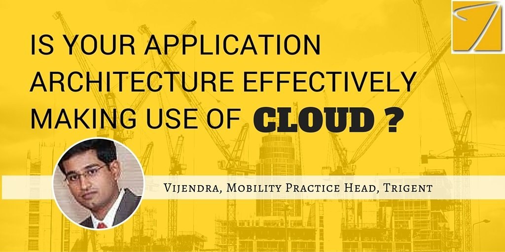 Is your application architecture effectively making use of cloud?