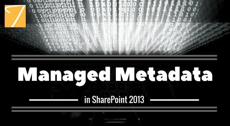 Managed Metadata in SharePoint 2013