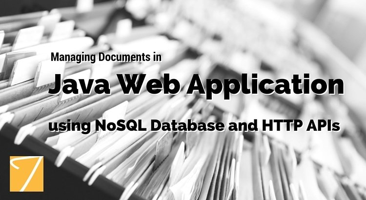 Managing Documents in Java Web Application using NoSQL Database and HTTP APIs