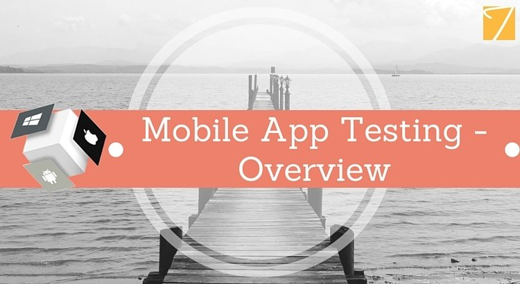 Mobile App Testing – Overview