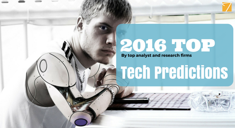 2016 Top Tech Predictions – How cutting edge can it be?