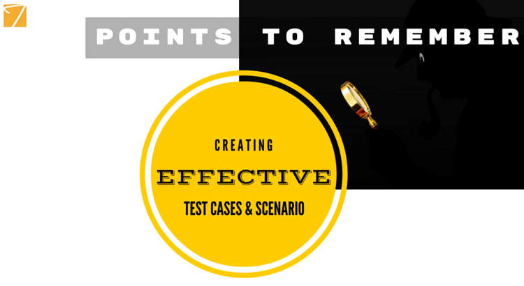Identifying effective test scenarios & designing great test cases – Points to remember