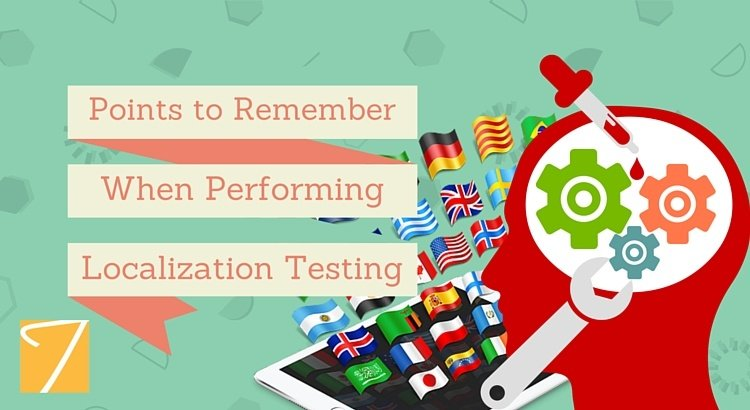 Points to Remember When Performing Localization Testing