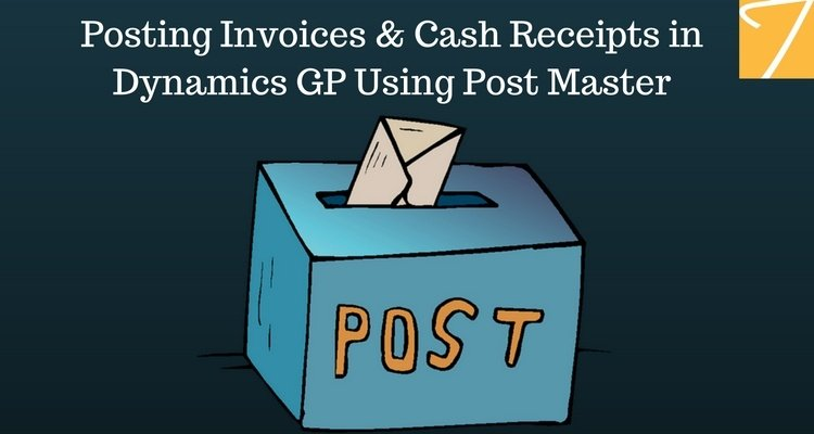 Posting Invoices & Cash Receipts in Dynamics GP Using Post Master