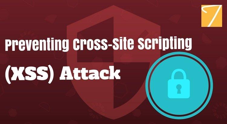 Preventing Cross-Site scripting (XSS) attack