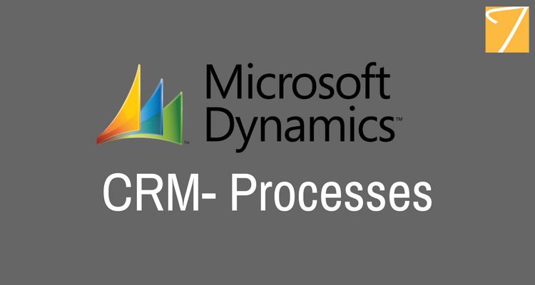 Microsoft Dynamics CRM – Processes
