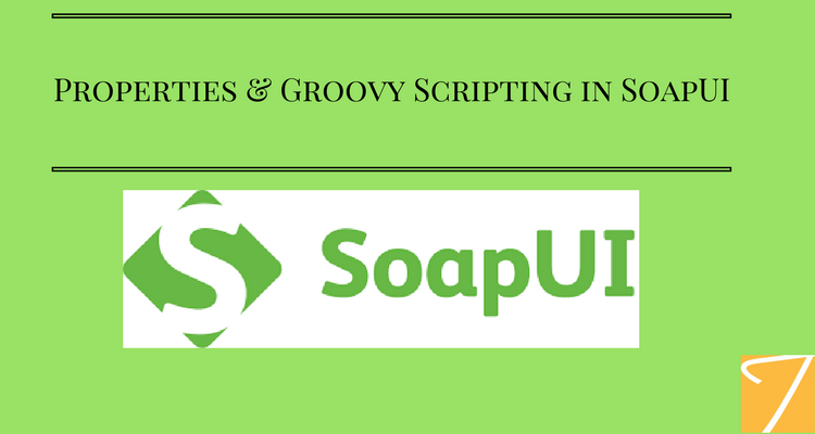 Properties & Groovy Scripting in SoapUI