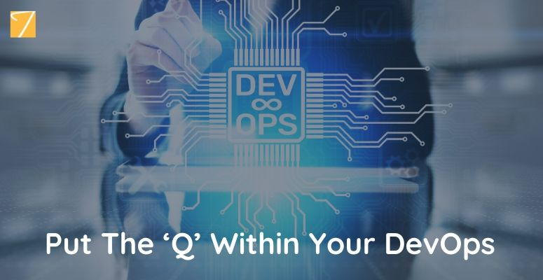 Put The 'Q' Within Your DevOps