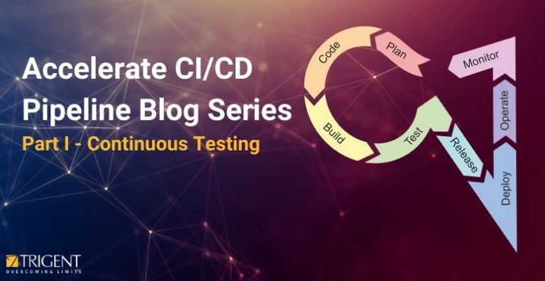 Accelerate CI/CD Pipeline Blog Series – Part 1- Continuous Testing