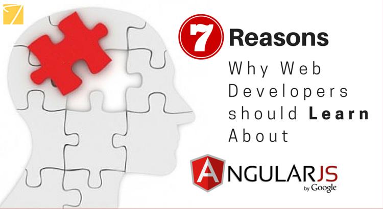 Seven Reasons Web Developers Should Learn AngularJS