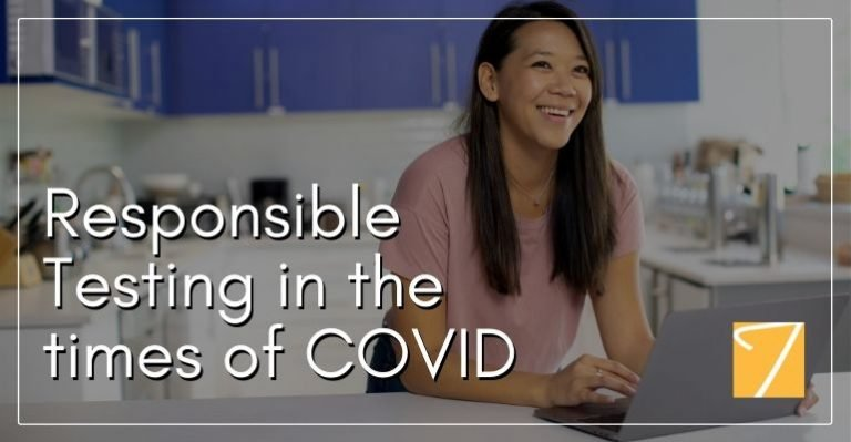 Responsible Testing in the Times of COVID