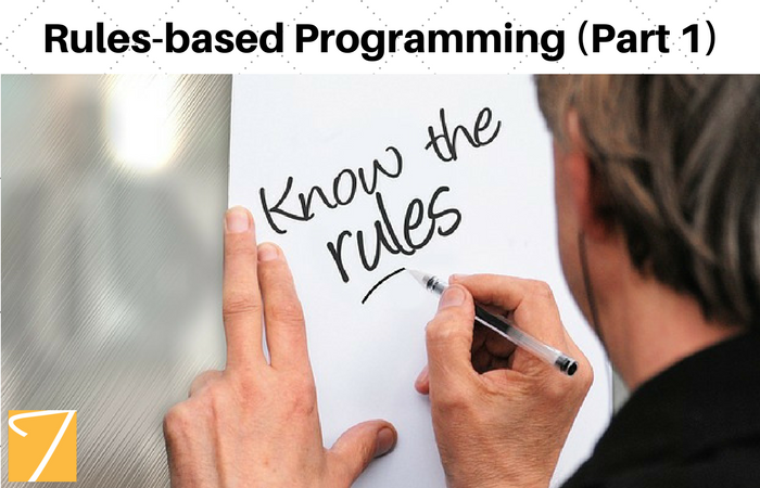 Rules-based Programming – Part 1