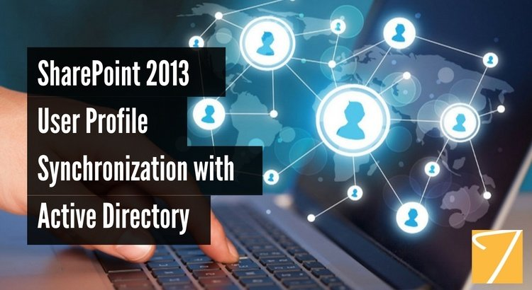 SharePoint 2013 User Profile Synchronization with Active Directory