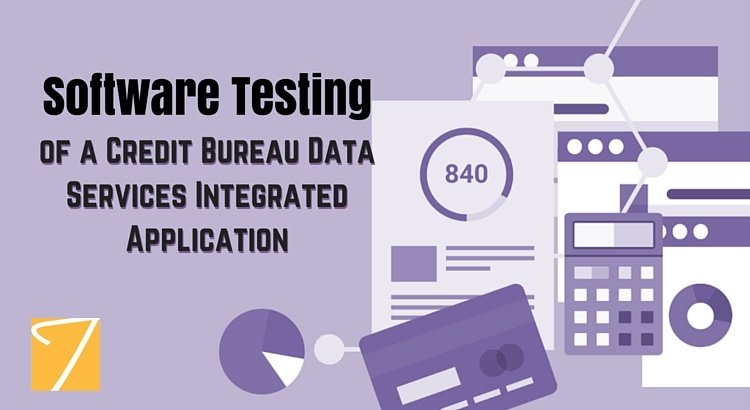 Software Testing of a Credit Bureau Data Services Integrated Application