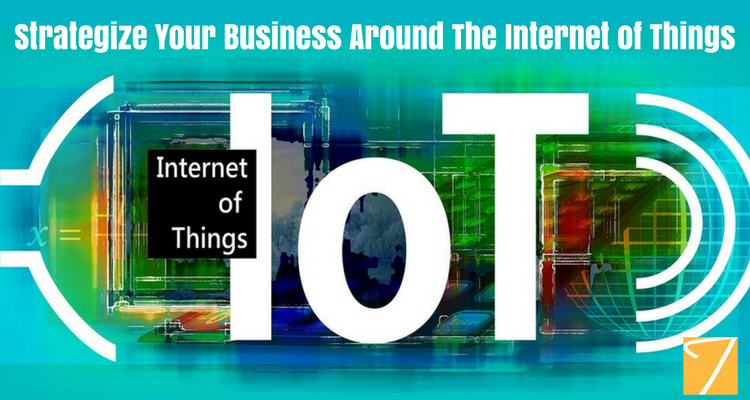 Strategize your Business Around The Internet of Things
