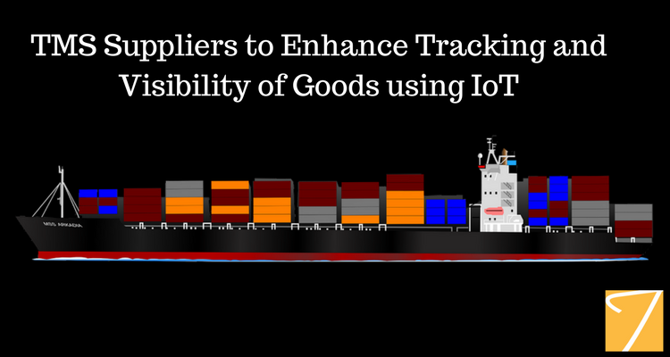 TMS Suppliers to Enhance Tracking and Visibility of Goods using IoT
