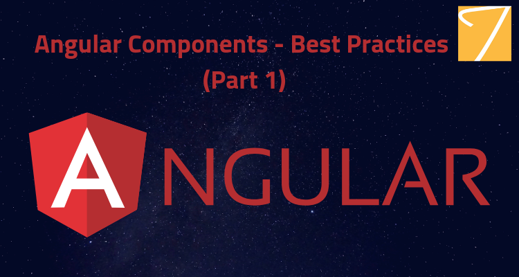 Angular Components – Best Practices (Part 1)