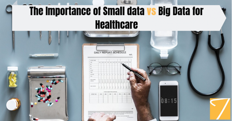 The Importance of Small data vs Big Data for Healthcare