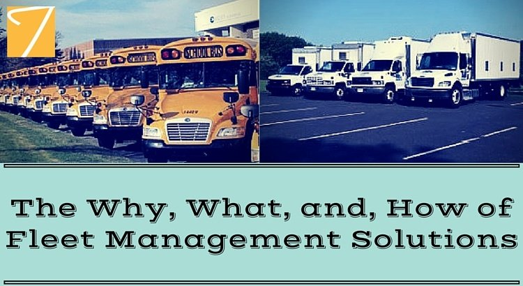 The Why, What, and, How of Fleet Management Solutions