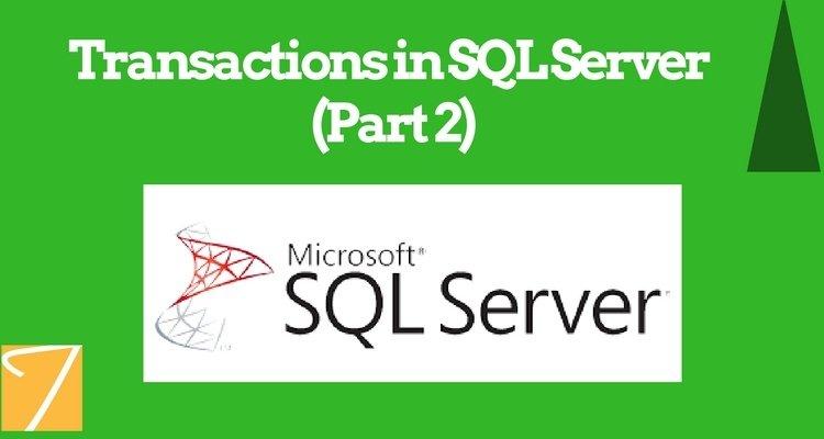Transactions in SQL Server (Part – II)