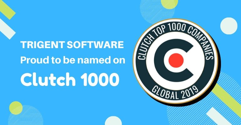 Trigent Software Proud to be Named on Clutch 1000