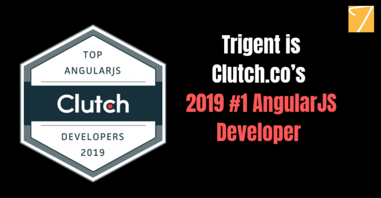 Trigent is Clutch.co's 2019 #1 AngularJS Developer