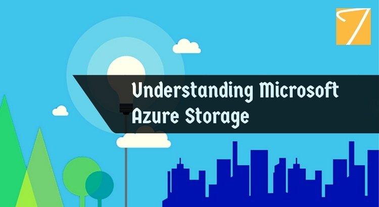 Understanding Microsoft Azure Storage