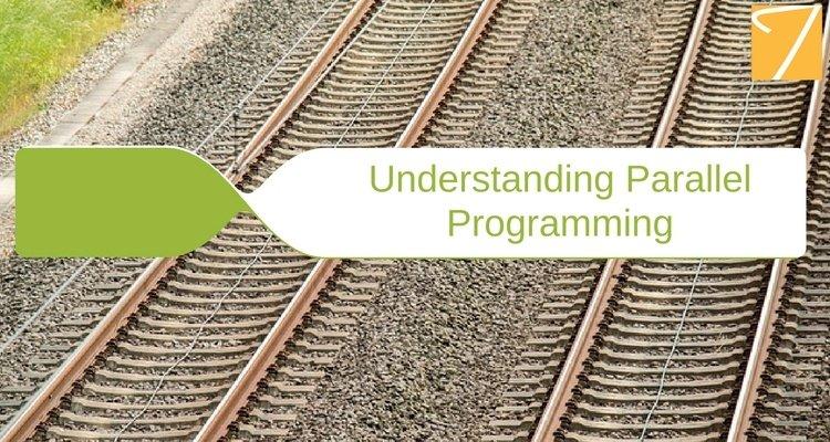 Understanding Parallel Programming