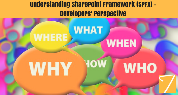 Understanding SharePoint Framework (SPFx) – Developers' Perspective