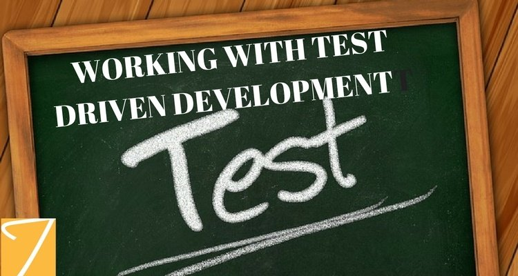 Working with Test Driven Development